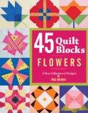 45 Quilt Blocks: Flo...