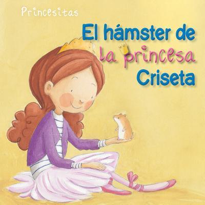 El hámster de la princesa Criseta / Princess Criseta's Hamster