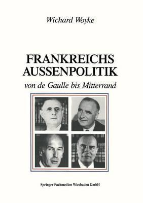 Frankreichs Außenpolitik Von De Gaulle Bis Mitterrand