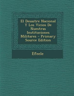Desastre Nacional y Los Vicios de Nuestras Instituciones Militares