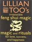 Lillian Too's Irresistable Book of Feng Shui Magic