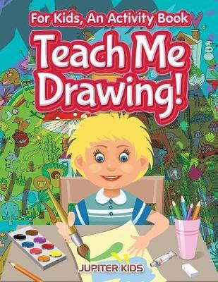 I Want to Learn How To Draw! For Kids, an Activity Book