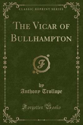 The Vicar of Bullhampton (Classic Reprint)