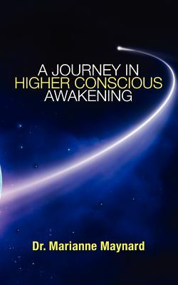 A Journey in Higher Conscious Awakening