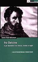 Fra Dolcino e gli apostolici tra eresia, rivolta e roghi
