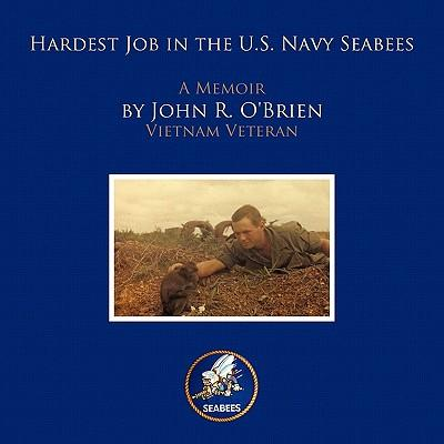 Hardest Job in the U.s. Navy Seabees