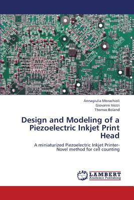 Design and Modeling of a Piezoelectric Inkjet Print Head