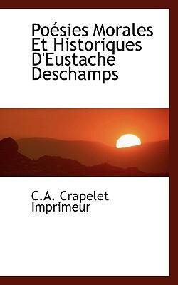 Po Sies Morales Et Historiques D'Eustache DesChamps