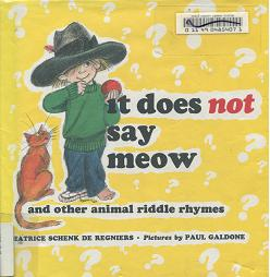 It does not say meow...