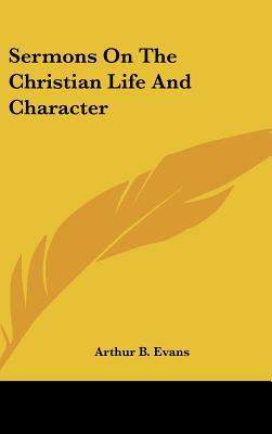 Sermons on the Christian Life and Character