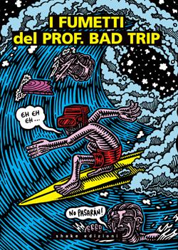 I fumetti del Prof. Bad Trip