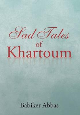 Sad Tales of Khartoum