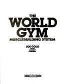 The World Gym Musclebuilding System