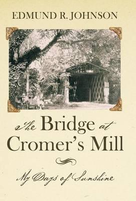 The Bridge at Cromer's Mill