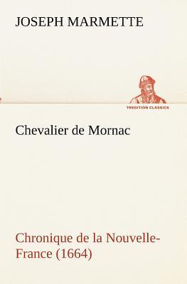 Chevalier de Mornac Chronique de la Nouvelle France 1664