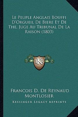 Le Peuple Anglais Bouffi D'Orgueil de Biere Et de The, Juge Au Tribunal de La Raison (1803)