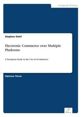 Electronic Commerce over Multiple Platforms