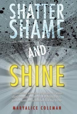 Shatter Shame and Shine