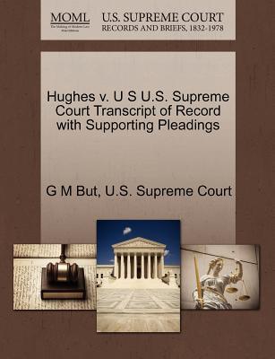 Hughes V. U S U.S. Supreme Court Transcript of Record with Supporting Pleadings