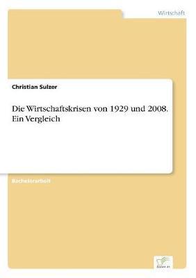 Die Wirtschaftskrisen von 1929 und 2008. Ein Vergleich