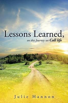 Lessons Learned, On This Journey We Call Life