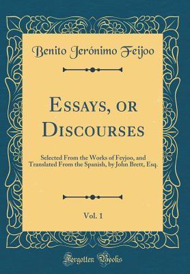 Essays, or Discourses, Vol. 1