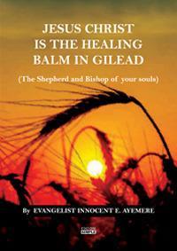 Jesus Christ is the healing balm in Gilead (the shepherd and bishop of your souls). Ediz. italiana e inglese