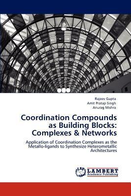 Coordination Compounds as Building Blocks