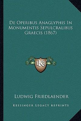 de Operibus Anaglyphis in Monumentis Sepulcralibus Graecis (1867)
