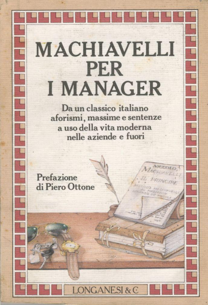Machiavelli per i ma...