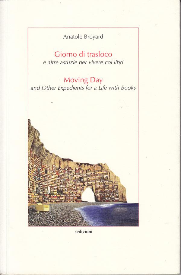 Giorno di trasloco e altre astuzie per vivere coi libri-Moving day and other expedients for life books