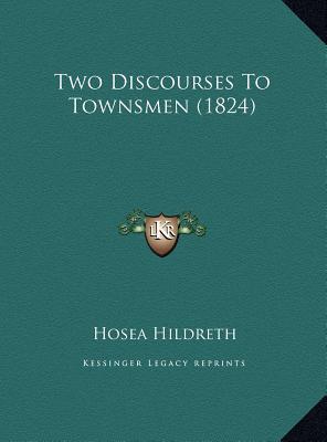 Two Discourses to Townsmen (1824)