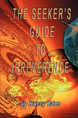 The Seeker's Guide To Irreverence