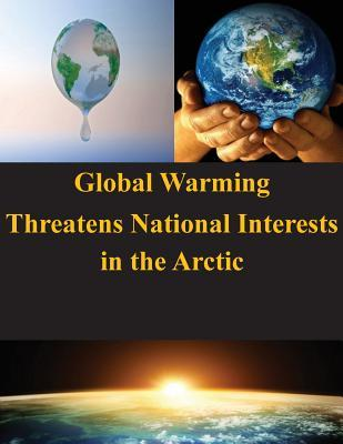 Global Warming Threatens National Interests in the Arctic