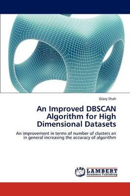 An Improved DBSCAN Algorithm for High Dimensional Datasets