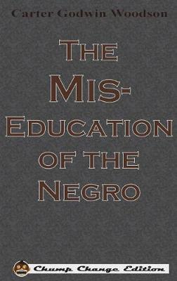 The Mis-Education of the Negro (Chump Change Edition)