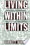 Living within Limits : Ecology, Economics, and Population Taboos
