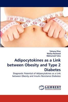 Adipocytokines as a Link between Obesity and Type 2 Diabetes