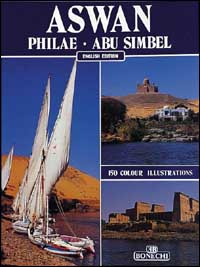 Aswan , Philae, Abu Simbel [English Edition]
