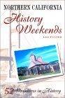 Northern California History Weekends