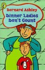Dinner Ladies Don't Count