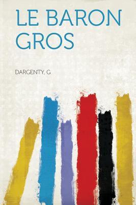 Le Baron Gros
