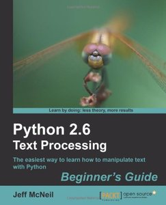 Python 2. 6 Text Processing Beginner's Guide