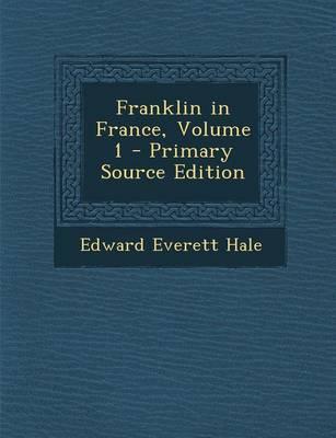 Franklin in France, Volume 1