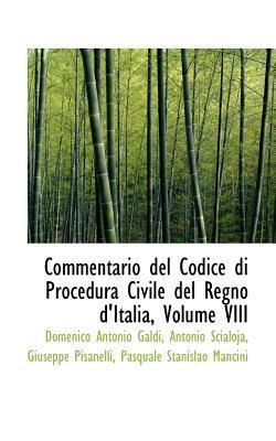 Commentario del Codice Di Procedura Civile del Regno D'Italia, Volume VIII