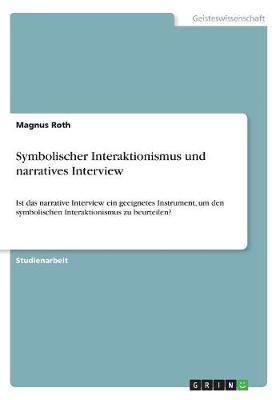 Symbolischer Interaktionismus und narratives Interview