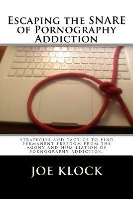 Escaping the SNARE of Pornography Addiction