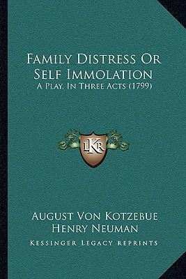 Family Distress or Self Immolation