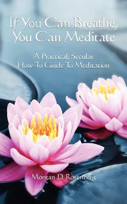 If You Can Breathe, You Can Meditate
