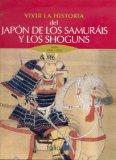 Vivir la historia del Japón de los samuráis y los shoguns